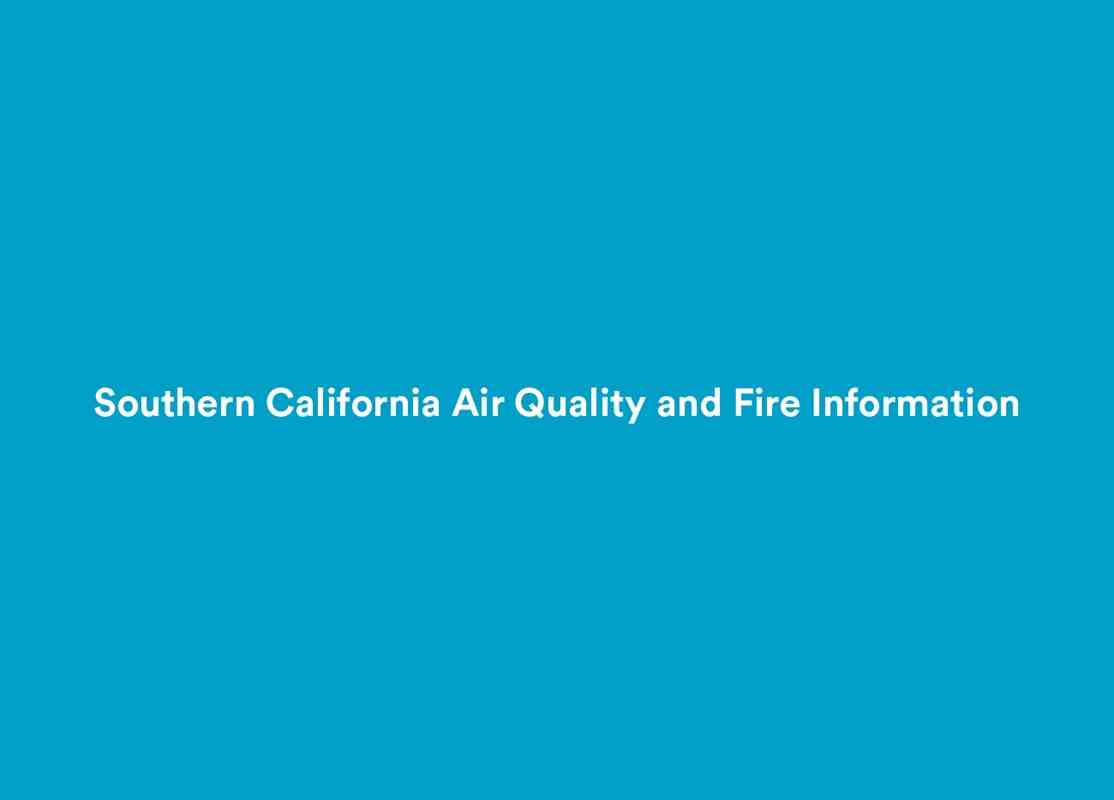 Southern California Air Quality and Fire Information