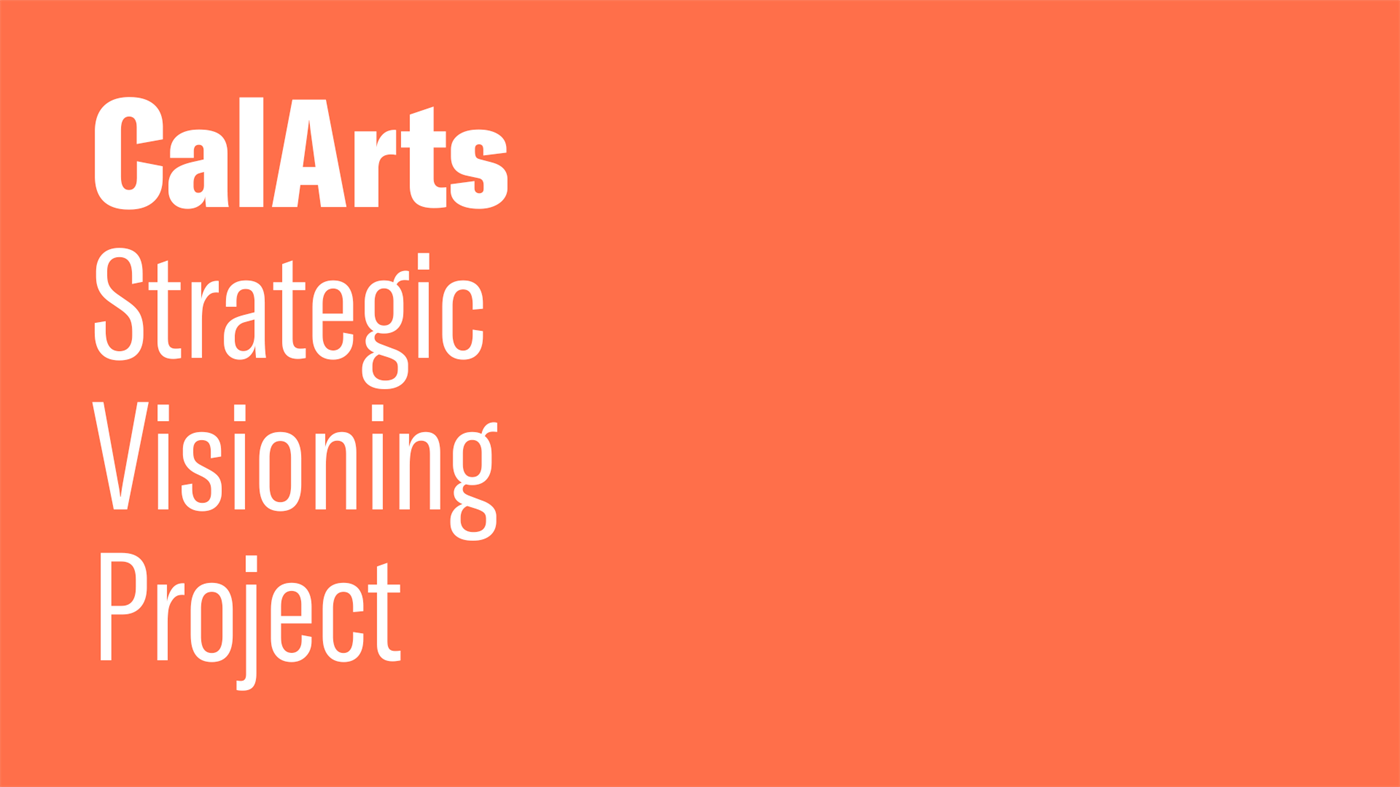 CalArts Strategic Visioning Project: February Opportunities