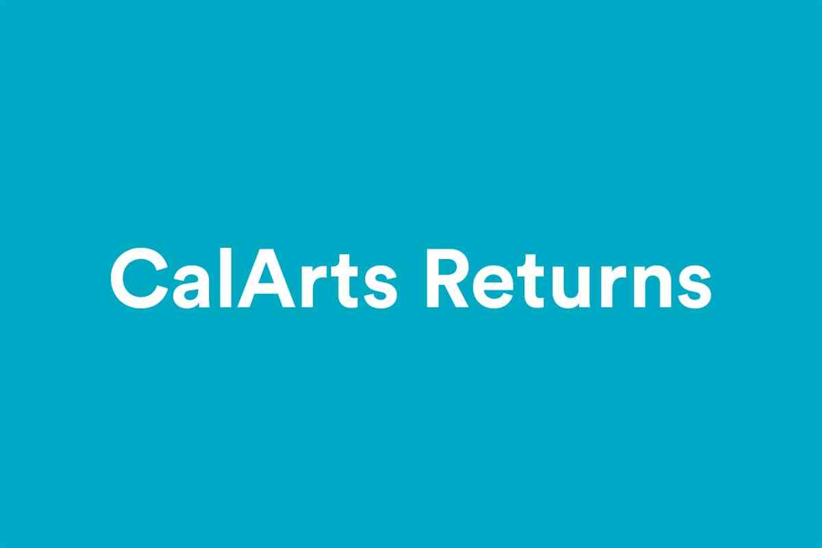 CalArts Commitment to In-person Education Fall 2021